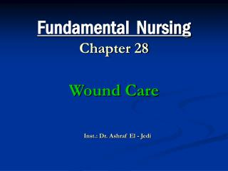 Fundamental  Nursing Chapter 28 Wound Care