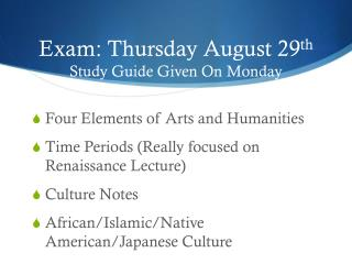 Exam: Thursday August 29 th Study Guide Given On Monday