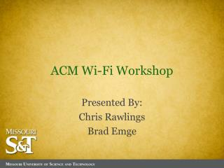 ACM Wi-Fi Workshop