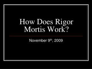 How Does Rigor Mortis Work?