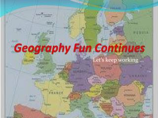 Geography Fun Continues