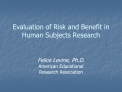 Evaluation of Risk and Benefit in Human Subjects Research