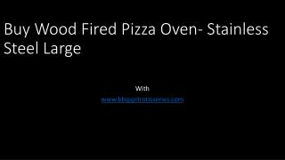 Buy  Wood Fired Pizza Oven- Stainless Steel  Large