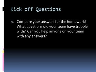 Kick off Questions