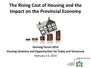 The Rising Cost of Housing and the Impact on the Provincial Economy