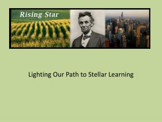Lighting Our Path to Stellar Learning