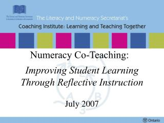 Numeracy Co-Teaching:    Improving Student Learning Through Reflective Instruction   July 2007