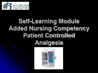 Self-Learning Module Added Nursing Competency Patient Controlled Analgesia