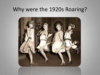 Why were the 1920s Roaring?