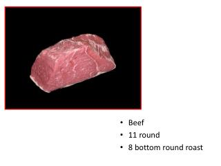 Beef 11 round 8 bottom round roast