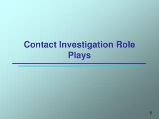 Contact Investigation Role Plays