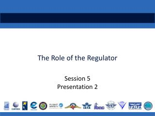 The Role of the Regulator