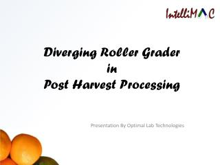 Diverging Roller Grader in  Post Harvest Processing