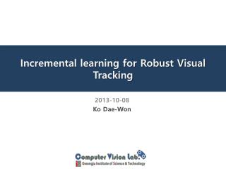 Incremental learning for Robust Visual Tracking