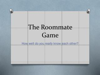 The Roommate Game