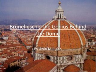 Brunelleschi : The Genius Behind the Dome