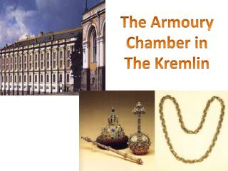 The  Armoury Chamber in The Kremlin
