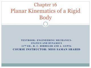 Chapter 16 Planar Kinematics of a Rigid Body