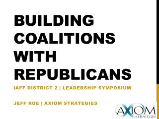 Building Coalitions with Republicans