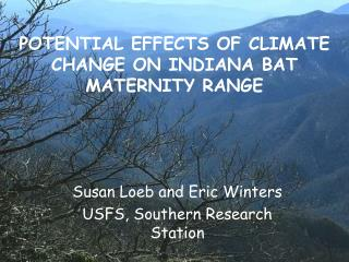 POTENTIAL  EFFECTS OF CLIMATE CHANGE ON  INDIANA BAT  MATERNITY  RANGE