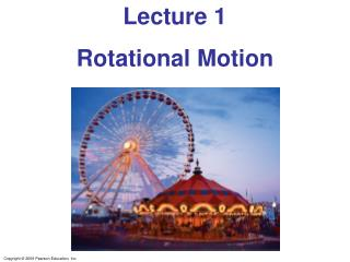 Lecture 1 Rotational Motion