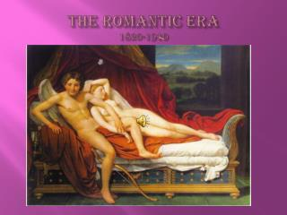 The Romantic Era 1820-1910