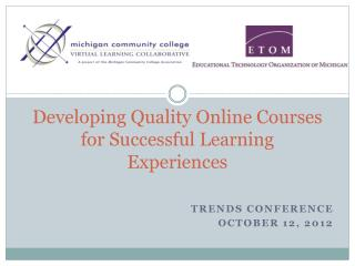 Developing Quality Online Courses for Successful Learning Experiences