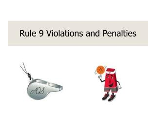 Rule 9 Violations and Penalties