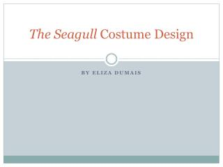 The Seagull  Costume Design
