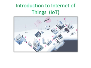 Introduction to Internet of Things ( IoT )