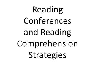 Reading Conferences  and Reading Comprehension Strategies