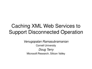 Caching XML Web Services to Support Disconnected Operation