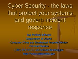 Cyber Security - the laws that protect your systems and govern incident response