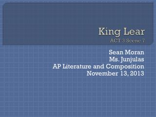 King Lear ACT 3 Scene 7