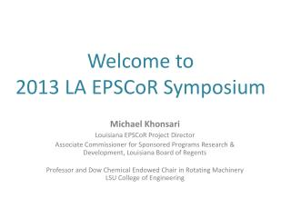 Michael  Khonsari Louisiana EPSCoR Project Director