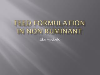 Feed formulation in non ruminant