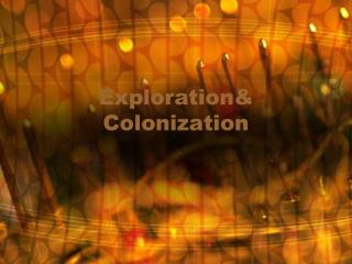 Exploration& Colonization