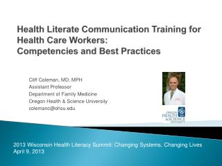 Health Literate Communication Training for Health Care  Workers:  Competencies and  Best Practices