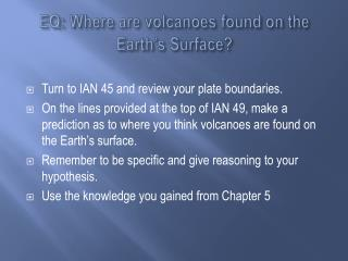 EQ: Where are volcanoes found on the Earth's Surface?