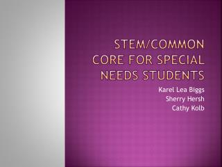 STEM/Common Core for Special Needs Students