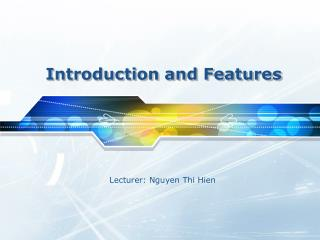 Introduction and Features