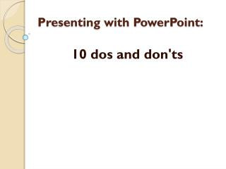 Presenting with PowerPoint:
