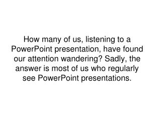 Here are some suggestions to help make your PowerPoint presentations more memorable.