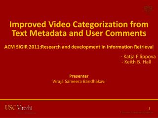 Improved Video Categorization from Text Metadata and User  Comments