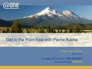 Get to the Point Fast with  Pecha Kucha