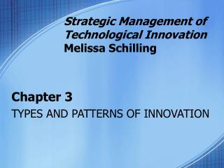 Chapter 3 TYPES AND PATTERNS OF INNOVATION