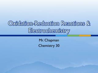 Oxidation-Reduction Reactions & Electrochemistry