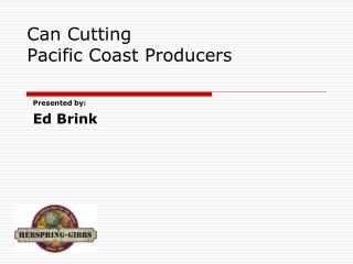 Can Cutting  Pacific Coast Producers