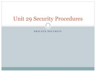 Unit 29 Security Procedures