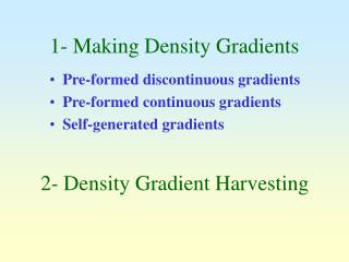1- Making Density Gradients